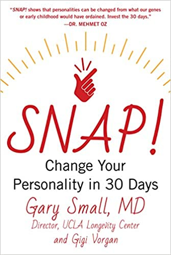 Snap change your personality in 30 days gary small md gigi snap change your personality in 30 days gary small md gigi vorgan 9781630060916 amazon books fandeluxe Images