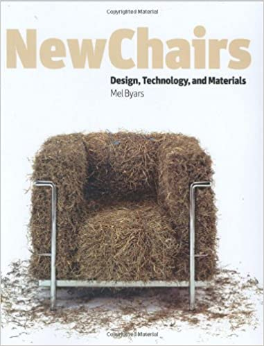 New Chairs: Design, Technology, and Materials: Mel Byars ...