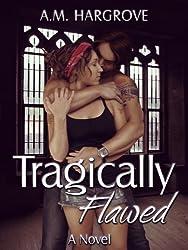 Tragically Flawed (Tragic #1)