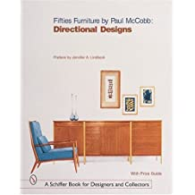Fifties Furniture by Paul McCobb: Directional Designs (Schiffer Book for Collectors and Designers,)