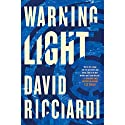Warning Light Audiobook by David Ricciardi Narrated by To Be Announced