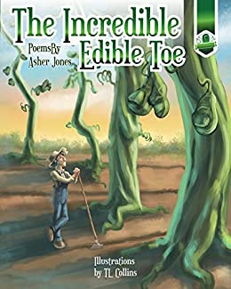 The Incredible Edible Toe: Funny Poems for Kids by [Jones, Asher]