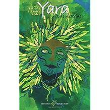 Yara: y otras historias (Spanish Edition) Jul 20, 2010