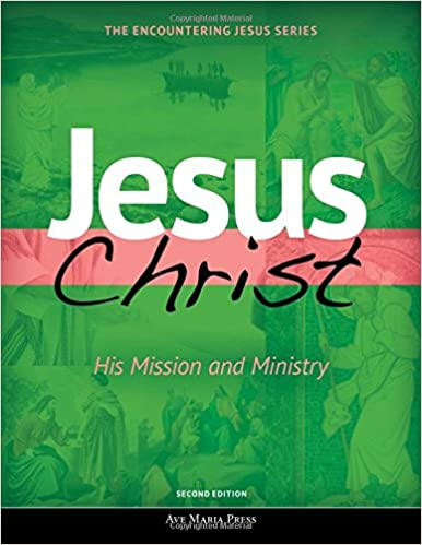 Jesus christ his mission and ministry encountering jesus2nd jesus christ his mission and ministry encountering jesus2nd edition ave maria press 9781594716249 amazon books fandeluxe Images