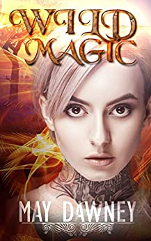 Wild Magic (The Veil Chronicles Book 1) (English Edition) por [Dawney, May]