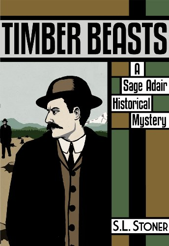 (Timber Beasts: A Sage Adair Historical Mystery of the Pacific Northwest (Sage Adair Historical Mysteries of the Pacific Northwest Book 1))
