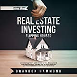 img - for Real Estate Investing: Flipping Houses: Complete Beginner s Guide on How to Find, Finance, Rehab and Resell Homes in the Right Way for Profit. Build Up Your Financial Freedom with This Proven Method: Building a Real Estate Empire, Book 1 book / textbook / text book