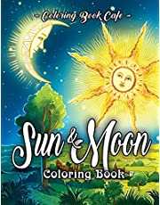 Sun and Moon Coloring Book: An Adult Coloring Book Featuring Beautiful Symbols and Illustrations of the Sun and the Moon Across the Eras as Depicted by Ancient Cultures