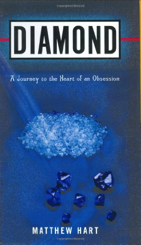 Diamond: A Journey to the Heart of an Obsession (Best Silver Mining Stocks)