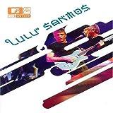 MTV: Lulu Santos - Ao Vivo by Sony Bmg Europe