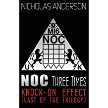 NOC Three Times: Knock-On Effect (Last of the Trilogy) (The NOC Trilogy Book 3)