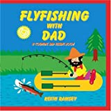 Flyfishing with Dad: A Counting And Fishing Book