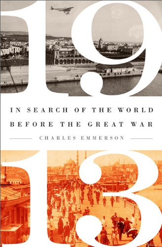 1913: In Search of the World Before the Great War PDF
