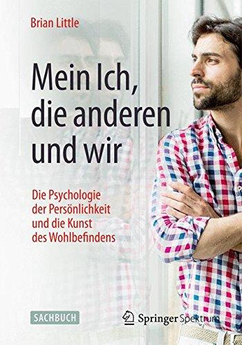 Mein Ich, die anderen und wir: Die Psychologie der Persönlichkeit und die Kunst des Wohlbefindens (Unitext for Physics)