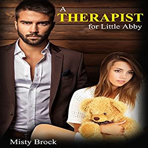 A Therapist for Little Abby: ABDL Age Play Erotica Audiobook