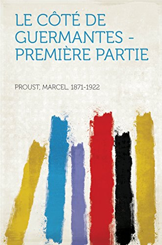 Le Côté de Guermantes - Première partie (French Edition)