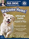 Paul Owens, The Original Dog Whisperer presents: Welcome Home! The Ultimate Training Guide for Newly-Adopted Puppies and Dogs (2016)
