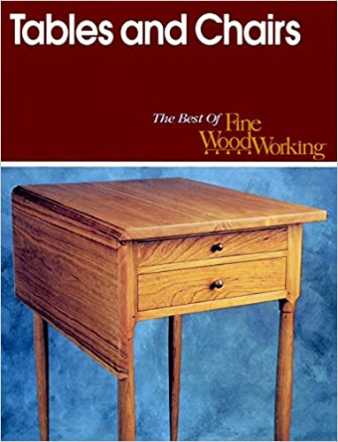 Tables And Chairs Best Of Fine Woodworking Editors Of Fine