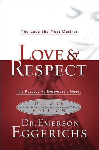By Emerson Eggerichs CU Love & Respect Book & Workbook 2 in 1: The Love She Most Desires The Respect He Desperately Needs [Paperback]