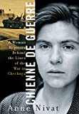 Chienne de Guerre: A Woman Reporter Behind the ...
