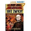 Liszt's Dante Symphony: A Historical Thriller about the Arts & Deceptive Arts