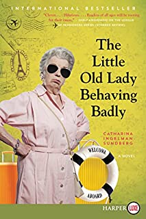 Book Cover: The Little Old Lady Behaving Badly: A Novel