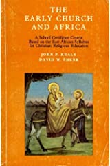 The early church and Africa: A school certificate course based on the East African syllabus for Christian religious education Paperback