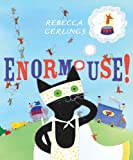 Enormouse, Rebecca Gerlings, 1405248327