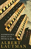 Mathematics, Ideas and the Physical Real, Lautman, Albert, 1441146563