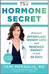 The Hormone Secret: Discover Effortless Weight Loss and Renewed Energy in Just 30 Days Paperback