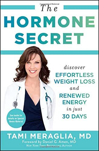 The Hormone Secret: Discover Effortless Weight Loss and Renewed Energy in Just 30 Days