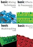 Studio Recording Basics A (Basic Mixing Techniques, Effects & Processors, Multitracking & Mixers) by White, Paul, Mead, David, Gladwell, Robbie (2002) Paperback