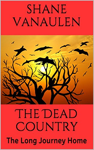 Amazon the dead country the long journey home ebook shane the dead country the long journey home by vanaulen shane fandeluxe Ebook collections
