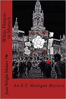 Descargar Bit Torrent White Flutters In Munich: An E.t. Madigan Mystery: Volume 2 Epub Ingles