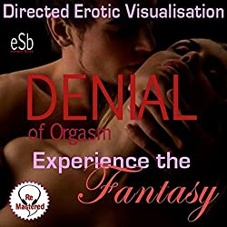 Experience the Fantasy: Denial of Orgasm