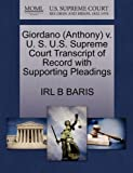 Giordano V. U. S. U. S. Supreme Court Transcript of Record with Supporting Pleadings, Irl B. Baris, 1270629204