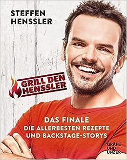 Grill Den Henssler Das Finale Die Allerbesten Rezepte Und