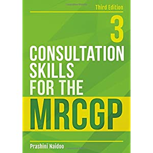 Consultation Skills for the MRCGP, third edition: Practice cases for CSA and COT Paperback – 12 April 2017