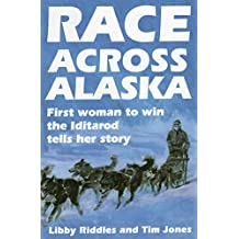 Race Across Alaska: First Woman to Win the Iditarod Tells Her Story