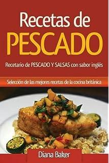 Recetas de Pescado con sabor inglés: Recetario de PESCADO Y SALSAS con sabor inglés (