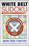 White Belt Sudoku® (Martial Arts Puzzles Series)