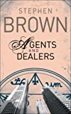 Agents and Dealers, Stephen Brown, 0462099164