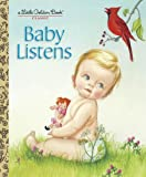 Baby Listens (Little Golden Book)