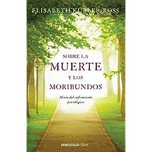 Sobre la muerte y los moribundos: Alivio del sufrimiento psicológico (Spanish Edition)