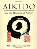 Aikido and the Harmony of Nature, Mitsugi Saotome, 0877738556