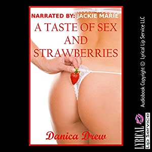 A Taste of Sex and Strawberries Audiobook