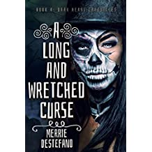 A Long And Wretched Curse (The Dark Heart Chronicles Book 4)