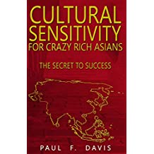 Cultural Sensitivity For Crazy Rich Asians: The Secret To Success