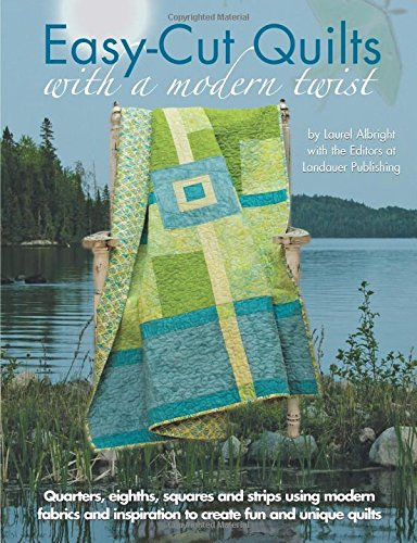 Read Online Easy Cut Quilts With a Modern Twist PDF
