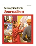 Getting Started in Journalism, Jack Harkrider and McGraw-Hill Staff, 0844257257